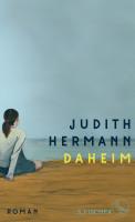 Judith Hermann – Daheim