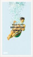 Ewald Arenz – Der große Sommer