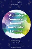 Felix Leibrock – Wenn der Sommer kommt, tanzen die Träume