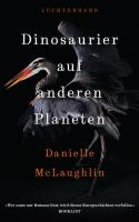Danielle Mclaughlin – Dinosaurier auf anderen Planeten