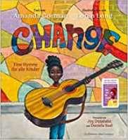 Amanda Gorman – Change – Eine Hymne für alle Kinder
