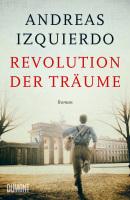 Andreas Izquierdo – Revolution der Träume