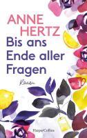 Anne Hertz - Bis ans Ende aller Fragen