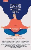 Barbara Rieger – Mutter werden. Mutter sein.