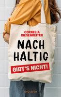 Cornelia Diesenreiter – NACHHALTIG gibt's nicht!