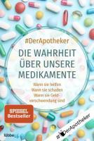 #DerApotheker – Die Wahrheit über unsere Medikamente