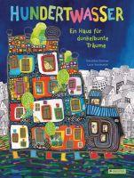 Hundertwasser- Ein Haus für dunkelbunte Träume