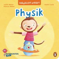 Judith und Marcus Weber – Babyleicht erklärt: Physik