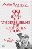 Martin Sonneborn – 99 Ideen zur Wiederbelebung der politischen Utopie