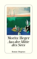 Moritz Heger – Aus der Mitte des Sees