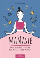 Bianca Schäb – Mamasté – Der Survival-Guide für entspannte Mütter