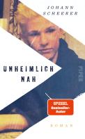 Johann Scheerer – Unheimlich nah