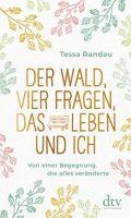 Tessa Randau – Der Wald, vier Fragen, das Leben und ich