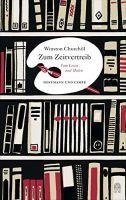 Winston Churchill – Zum Zeitvertreib – Vom Malen und Lesen
