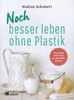 Nadine Schubert – Noch besser leben ohne Plastik