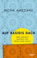 Mona Ameziane - Auf Basidis Dach